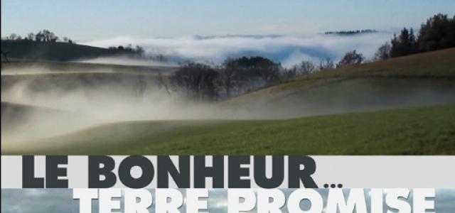 LE BONHEUR… TERRE PROMISE : sortie en DVD
