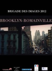MARDI 5 FEVRIER 2013 à 20 h ▶ Brooklyn-Romainville, 10 vidéos d'artistes