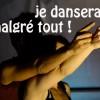 MERCREDI 3 MAI 2017 à 20 h ▶ Je danserai malgré tout !, de Blandine Delcroix